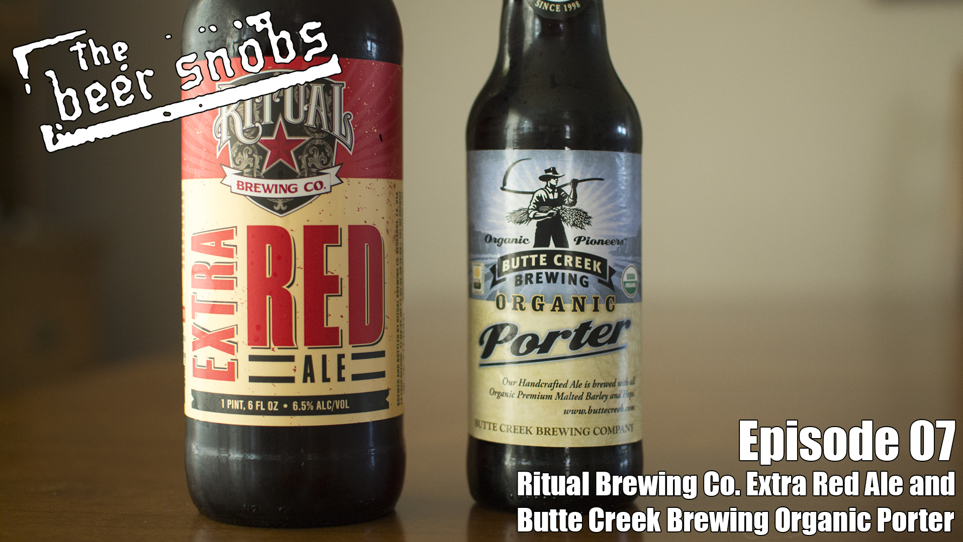 Episode 07 - Ritual Brewing Co. Extra Red Ale and Butte Creek Brewing Organic Porter